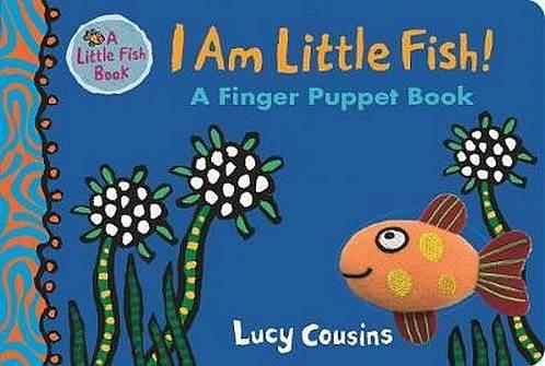I Am Little Fish! A Finger Puppet Book - Lucy Cousins - 9781406377637