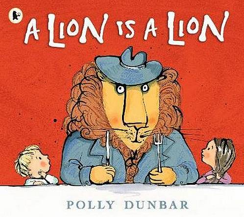 A Lion Is a Lion - Polly Dunbar - 9781406382822