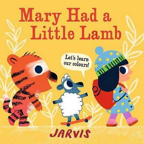 Mary Had a Little Lamb: A Colours Book - Jarvis - 9781406385229