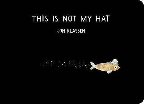 This Is Not My Hat - Jon Klassen - 9781406390735