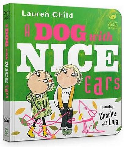 A Dog With Nice Ears Board Book - Lauren Child - 9781408358191