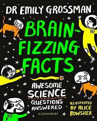 Brain-fizzing Facts: Awesome Science Questions Answered - Emily Grossman - 9781408899175