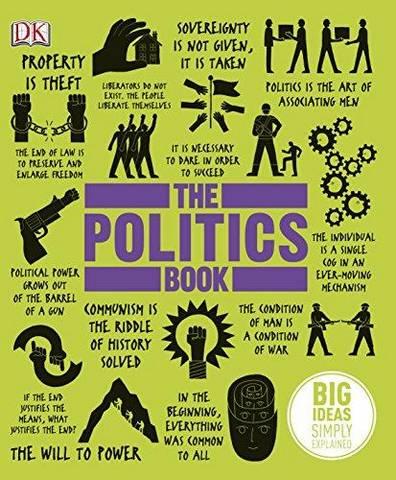 The Politics Book: Big Ideas Simply Explained - DK - 9781409364450