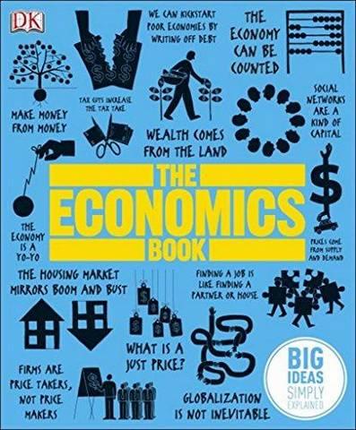 The Economics Book: Big Ideas Simply Explained - DK - 9781409376415