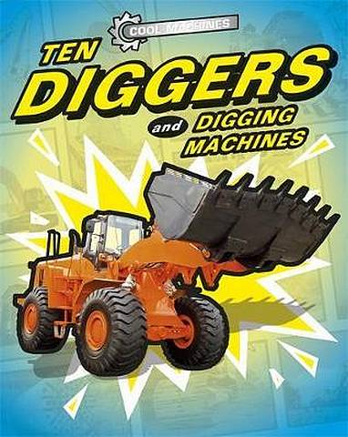 Cool Machines: Ten Diggers and Digging Machines - J.P. Percy - 9781445153681