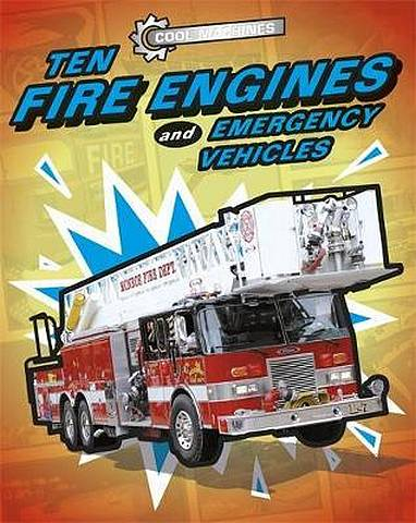 Cool Machines: Ten Fire Engines and Emergency Vehicles - Chris Oxlade - 9781445155111