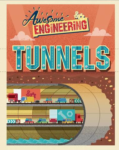 Awesome Engineering: Tunnels - Sally Spray - 9781445155364