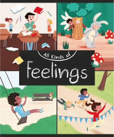 All Kinds of: Feelings - Judith Heneghan - 9781445160443