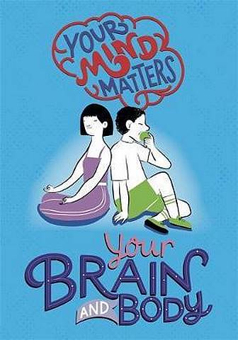 Your Mind Matters: Your Brain and Body - Honor Head - 9781445164717