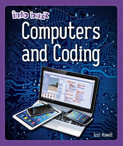 Info Buzz: S.T.E.M: Computers and Coding - Izzi Howell - 9781445164823