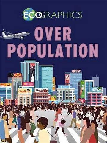Ecographics: Overpopulation - Izzi Howell - 9781445166421