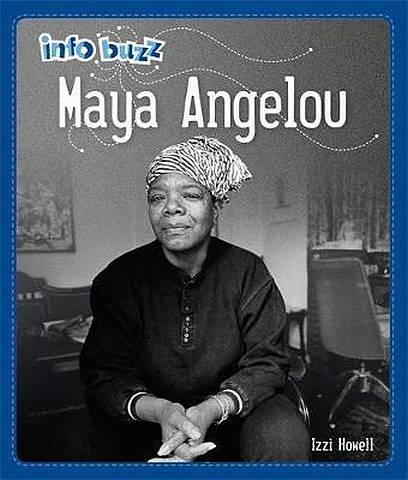 Info Buzz: Black History: Maya Angelou - Izzi Howell - 9781445166490