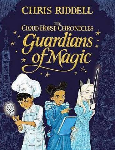 Guardians of Magic - Chris Riddell - 9781447277972