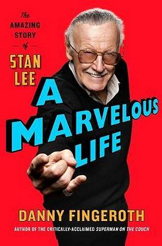 A Marvelous Life: The Amazing Story of Stan Lee - Danny Fingeroth - 9781471185748