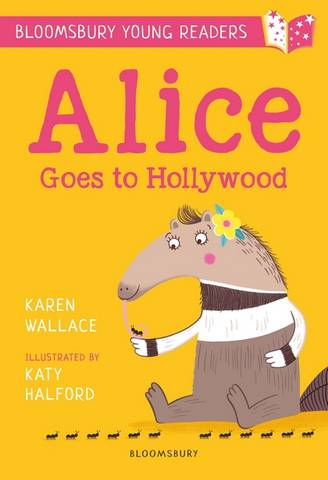 Alice Goes to Hollywood: A Bloomsbury Young Reader - Karen Wallace - 9781472950529