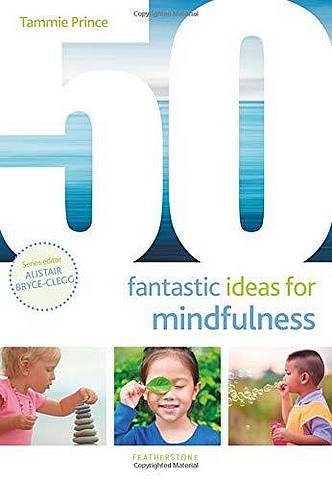 50 Fantastic Ideas for Mindfulness - Tammie Prince - 9781472955227
