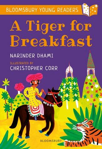 A Tiger for Breakfast: A Bloomsbury Young Reader - Narinder Dhami - 9781472959584