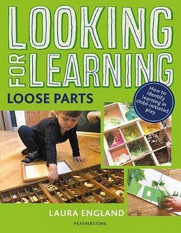 Looking for Learning: Loose Parts - Laura England - 9781472963017