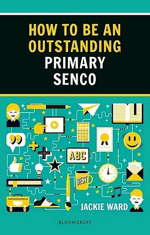 How to be an Outstanding Primary SENCO - Jackie Ward - 9781472963291