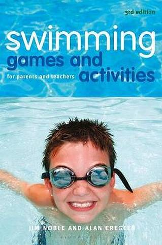 Swimming Games and Activities: For parents and teachers - Jim Noble - 9781472973856