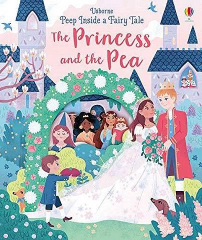 Peep Inside a Fairy Tale Princess & the Pea - Anna Milbourne - 9781474945653