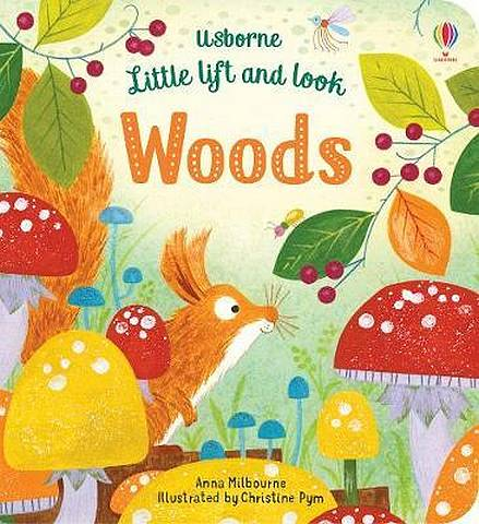 Little Lift and Look Woods - Anna Milbourne - 9781474945707