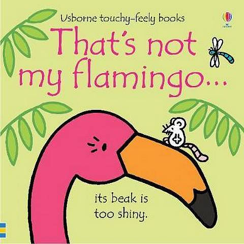 That's not my flamingo... - Fiona Watt - 9781474950473