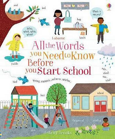 All the Words You Need to Know Before You Start School - Felicity Brooks - 9781474951272