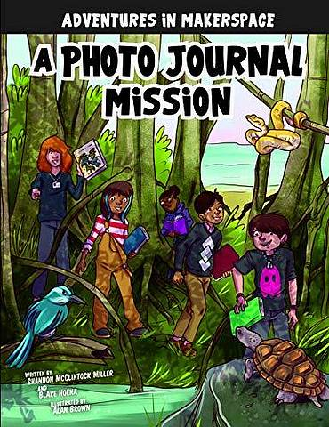 Adventures in Makerspace: A Photo Journal Mission - Shannon Mcclintock Miller - 9781496579546