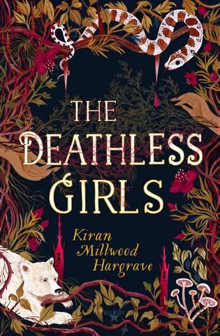 The Deathless Girls - Kiran Millwood Hargrave - 9781510106741