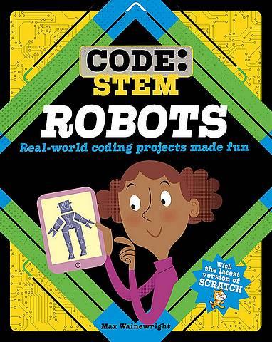 Code: STEM: Robots - Max Wainewright - 9781526308351