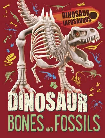 Dinosaur Infosaurus: Dinosaur Bones and Fossils - Katie Woolley - 9781526311177