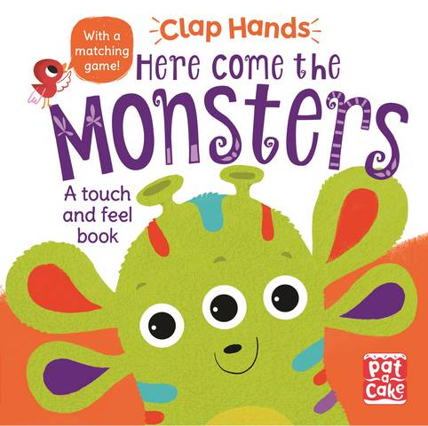 Clap Hands: Here Come the Monsters: A touch-and-feel board book - Pat-a-Cake - 9781526380609