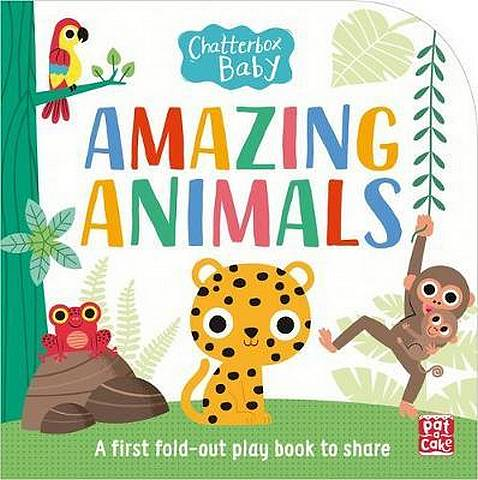 Chatterbox Baby: Amazing Animals: Fold-out tummy time book - Pat-a-Cake - 9781526381361
