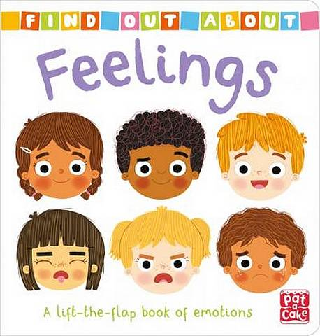 Find Out About: Feelings: A lift-the-flap book of emotions - Pat-a-Cake - 9781526381545