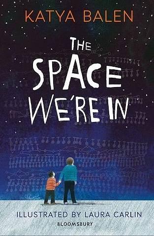 The Space We're In - Katya Balen - 9781526601940