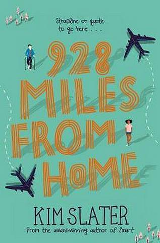 928 Miles from Home - Kim Slater - 9781529009224