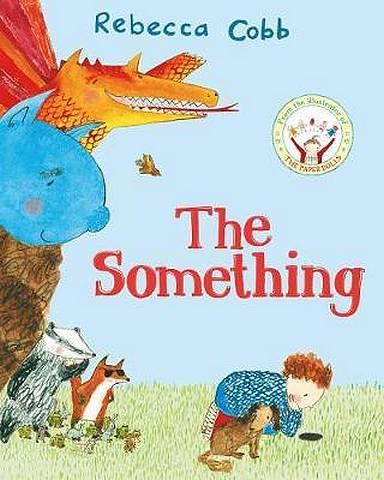 The Something - Rebecca Cobb - 9781529017519