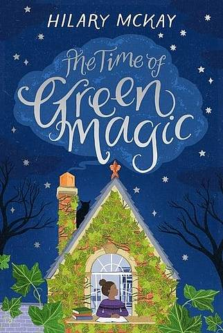 The Time of Green Magic - Hilary McKay - 9781529019230