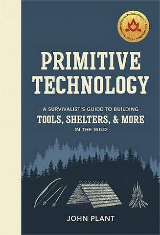 Primitive Technology: A Survivalist's Guide to Building Tools