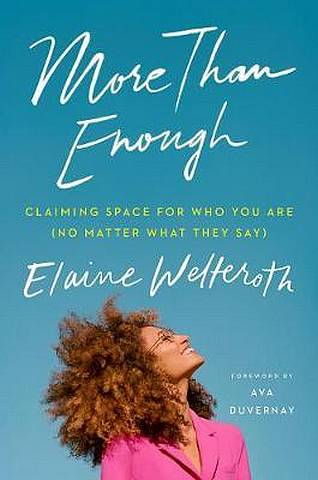 More Than Enough: Claiming Space for Who You Are (No Matter What They Say) - Elaine Welteroth - 9781529105438