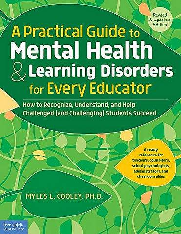 A Practical Guide to Mental Health & Learning Disorders for Every Educator: How to Recognize