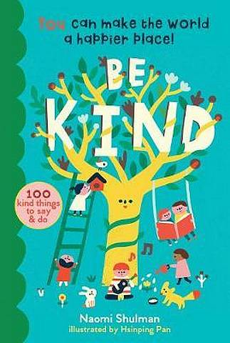 Be Kind: You Can Make the World a Happier Place! 100 Kind Things to Say & Do -