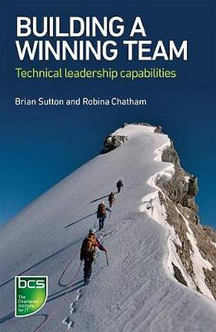 Building A Winning Team: Technical Leadership Capabilities - Brian Sutton - 9781780173894