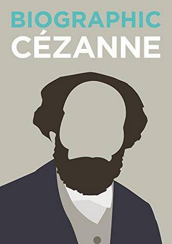 Biographic: Cezanne: Great Lives in Graphic Form - Katie Greenwood - 9781781453100