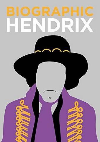 Biographic: Hendrix: Great Lives in Graphic Form - Liz Flavell - 9781781453155