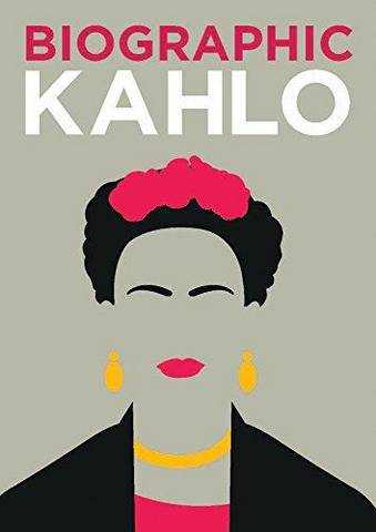 Biographic: Kahlo: Great Lives in Graphic Form - Sophie Collins - 9781781453414