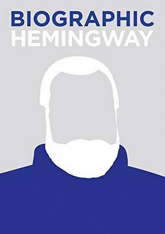 Biographic: Hemingway: Great Lives in Graphic Form - Jamie Pumfrey - 9781781453438