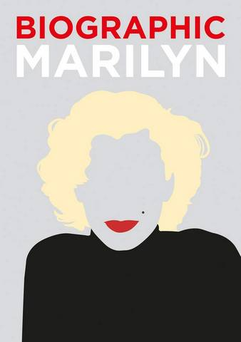 Biographic: Marilyn: Great Lives in Graphic Form - Katie Greenwood - 9781781453704