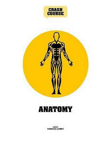 Anatomy: A Crash Course - Joanna Matthan - 9781782408598